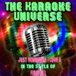 Just Remember I Love U (Karaoke Version) [in the Style of Firefall]
