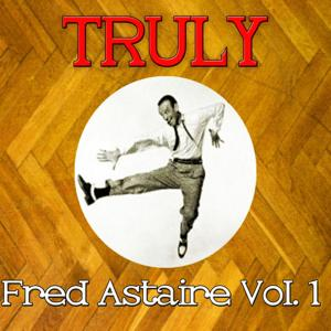 Truly Fred Astaire, Vol. 1