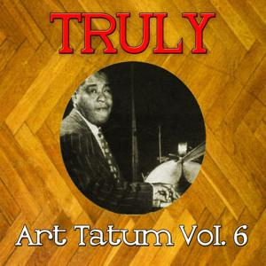 Truly Art Tatum, Vol. 6