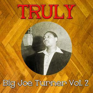 Truly Big Joe Turner, Vol. 2