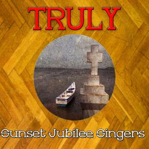 Truly Sunset Jubilee Singers