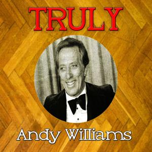 Truly Andy Williams