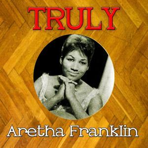 Truly Aretha Franklin
