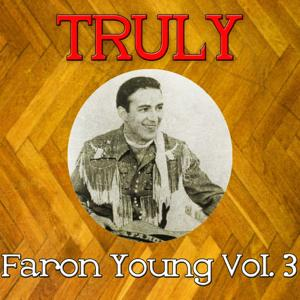 Truly Faron Young, Vol. 3