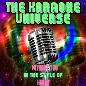 Without You (Karaoke Version) [In The Style Of Heart]