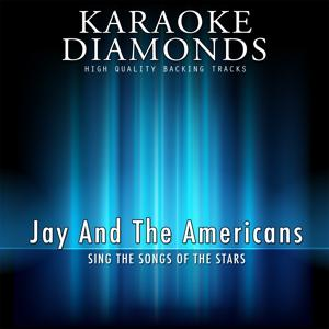 The Best Songs of Jay And The Americans (Karaoke Version)