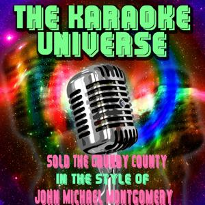 Sold the Grundy County (Karaoke Version) [in the Style of John Michael Montgomery]
