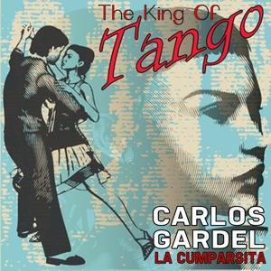 La Cumparsita (The King Of Tango)