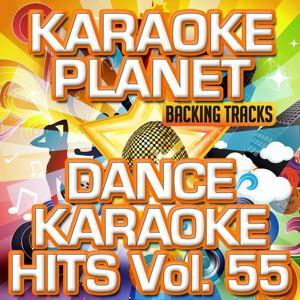 Dance Karaoke Hits, Vol. 55 (Karaoke Version)