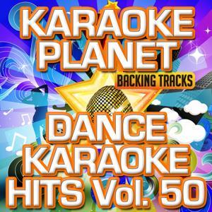 Dance Karaoke Hits, Vol. 50 (Karaoke Version)