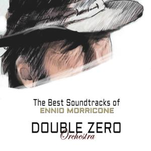 The Best Soundtracks of Ennio Morricone (A Selection Of The Most Famous Soundtracks Of Ennio Morricone)