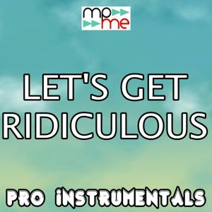 Let's Get Ridiculous (Karaoke Version) [Originally Performed By Redfoo]