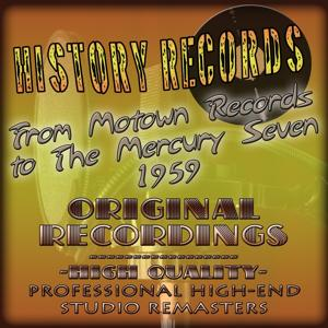 History Records - American Edition - From Motown Records to The Mercury Seven - 1959 (Original Recordings - Remastered)