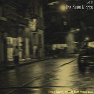 The Blues Nights, Vol. 2 (Classic, Country and Jump Blues Masterpieces)