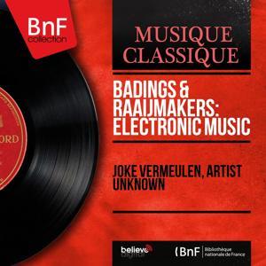 Badings & Raaijmakers: Electronic Music (Collection trésors, stéréo version)