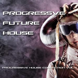 Progressive Future House - Progressive House Collection, Vol. 1