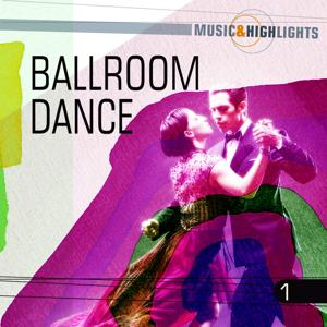 Music & Highlights: Ballroom Dance, Vol. 1