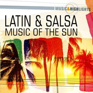 Music & Highlights: Latin & Salsa - Music Of The Sun