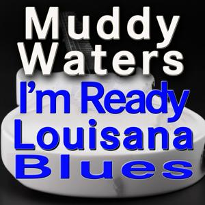 I'm Ready / Louisana Blues (Original Artists Original Songs)