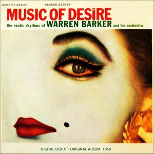 Music of Desire - The Exotic Rhythms of Warren Barker (Original Album 1960)
