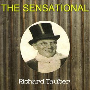 The Sensational Richard Tauber