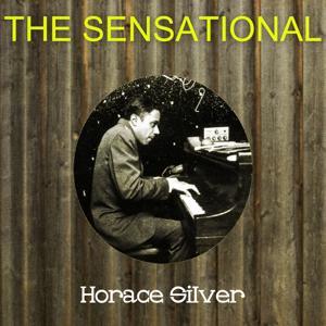 The Sensational Horace Silver