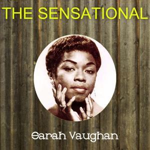 The Sensational Sarah Vaughan