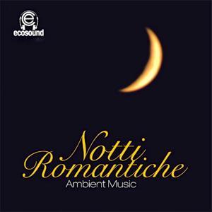 Notti Romantiche (Ecosound Ambient Music)