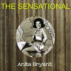 The Sensational Anita Bryant