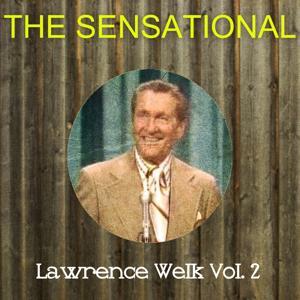The Sensational Lawrence Welk Vol 02