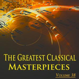 The Greatest Classical Masterpieces, Vol. 38 (Remastered)