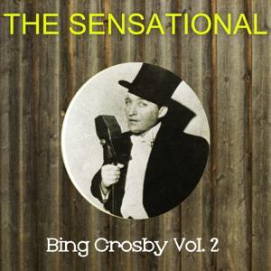The Sensational Bing Crosby, Vol. 2