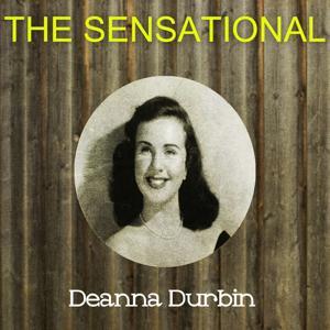 The Sensational Deanna Durbin