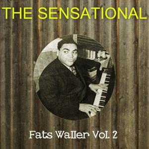 The Sensational Fats Waller, Vol. 2