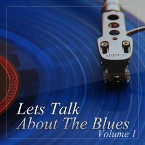 Lets Talk About the Blues, Vol. 1