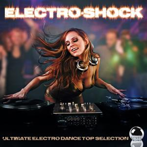 Electro-Shock Ultimate Electro Dance Top Selection