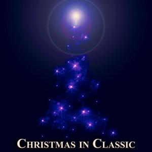Christmas in Classic (Original Recordings - Remastered)