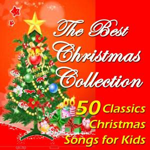 The Best Christmas Collection: 50 Classics Christmas Songs for Kids