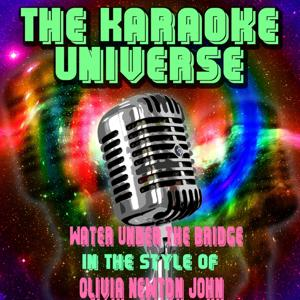 Water Under the Bridge (Karaoke Version) [In the Style of Olivia Newton John]