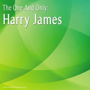 The One and Only: Harry James (Remastered)