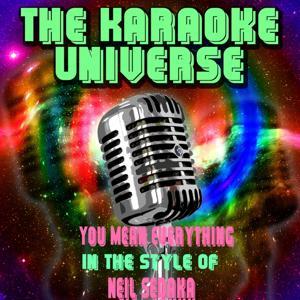 You Mean Everything (Karaoke Version) [in the Style of Neil Sedaka]