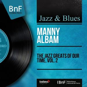The Jazz Greats of Our Time, Vol. 2 (Mono Version)