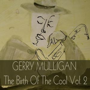 Gerry Mulligan: The Birth Of The Cool, Vol. 2