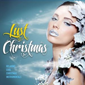 Lust Christmas (Relaxing Cool Xmas Instrumentals)