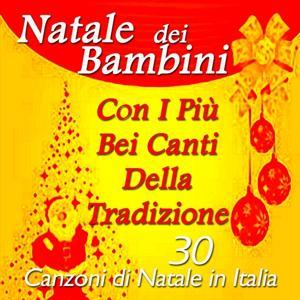 Natale dei bambini con i più belli canti della tradizione (30 Canzoni di Natale in Italia)