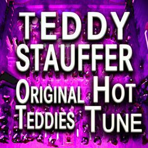 Teddy Stauffer Hot Tune (Original Artist Original Songs)