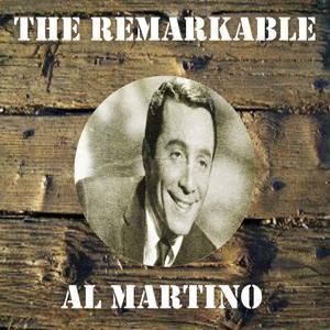 The Remarkable Al Martino