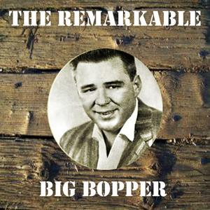 The Remarkable Big Bopper