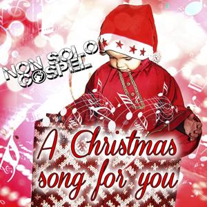 A Christmas Song for You (Traditional Gospel and Spirituals)