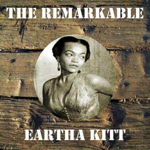 The Remarkable Eartha Kitt